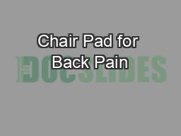 Chair Pad for Back Pain PowerPoint PPT Presentation