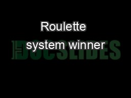 Roulette system winner PDF document - DocSlides