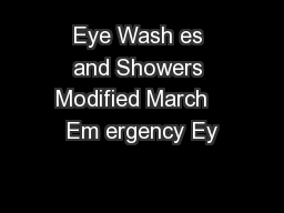 Eye Wash es and Showers Modified March   Em ergency Ey