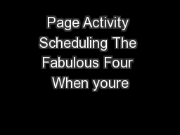 Page Activity Scheduling The Fabulous Four When youre