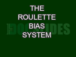 THE ROULETTE BIAS SYSTEM