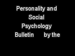 Personality and Social Psychology Bulletin      by the