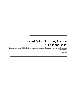 Incident Action Planning Process147The Planning P148XTRACTED FROM EL