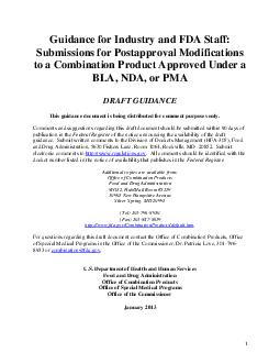 Guidance for Industry and FDA Staff Submissions for Postapproval Modifications to a Combination Product Approved Under a BLA NDA or PMA DRAFT GUIDANCE This guidance document is being di stributed for