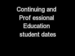 Continuing and Prof essional Education student dates