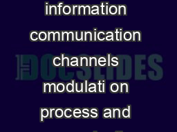 Principles of Communication The communication process Sources of information communication channels modulati on process and communication networks Representation of signals and systems Signals Continu