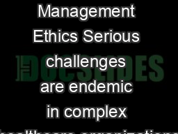 Healthcare Management Ethics Serious challenges are endemic in complex healthcare organizations PowerPoint PPT Presentation