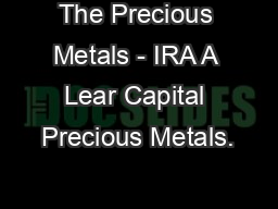 The Precious Metals - IRA A Lear Capital Precious Metals.