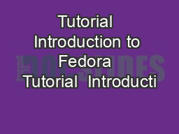 Tutorial  Introduction to Fedora  Tutorial  Introducti