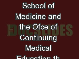 Sponsored by Division of Hospital Medicine Northwestern University Feinberg School of Medicine and the Ofce of Continuing Medical Education th Annual Midwestern Hospital Medicine Conference October