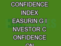 INVESTOR CONFIDENCE INDEX SUMMARY STATE STREET STATE STREET INVESTOR CONFIDENCE INDEX EASURIN G I NVESTOR C ONFIDENCE ON UANTITATIVE B ASIS The State Street Investor Confidence Index the index provide