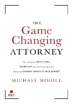 [READ] -  The Game Changing Attorney: How to Land the Best Cases, Stand Out from Your Competition, and Become the Obvious Choice in ...