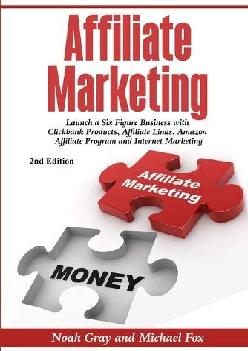[DOWNLOAD] -  Affiliate Marketing: Launch a Six Figure Business with Clickbank Products, Affiliate Links, Amazon Affiliate Program, and ...