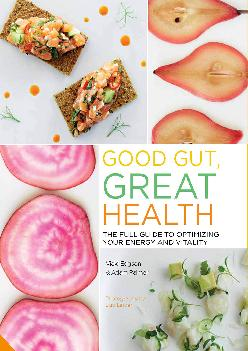 [READ] Good Gut, Great Health: The full guide to optimizing your energy and vitality