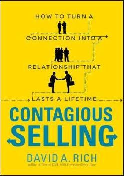 [EPUB] -  Contagious Selling: How to Turn a Connection into a Relationship that Lasts a Lifetime