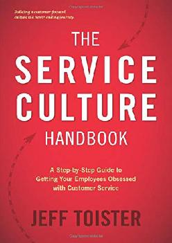 [EBOOK] -  The Service Culture Handbook: A Step-by-Step Guide to Getting Your Employees Obsessed with Customer Service