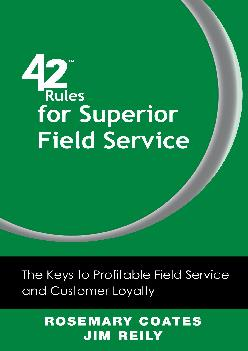 [EBOOK] -  42 Rules for Superior Field Service: The Keys to Profitable Field Service and Customer Loyalty