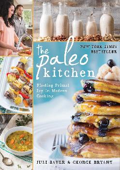 [READ] The Paleo Kitchen: Finding Primal Joy in Modern Cooking