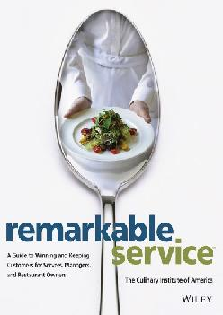[READ] -  Remarkable Service: A Guide to Winning and Keeping Customers for Servers, Managers, and Restaurant Owners