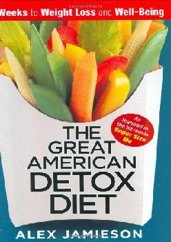[READ] The Great American Detox Diet: 8 Weeks to Weight Loss and Well-Being