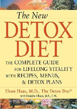 [READ] The New Detox Diet: The Complete Guide for Lifelong Vitality With Recipes, Menus, and Detox Plans
