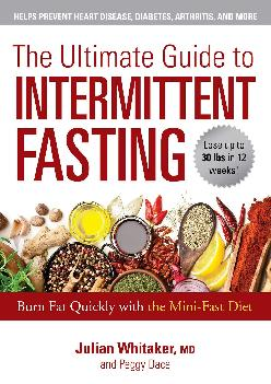 [DOWNLOAD] The Ultimate Guide to Intermittent Fasting: Burn Fat Quickly with the Mini-Fast Diet