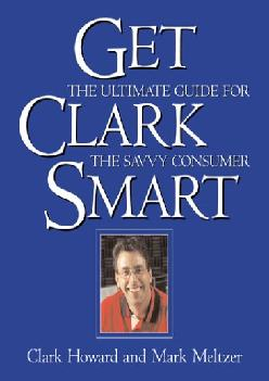 [DOWNLOAD] -  Get Clark Smart: The Ultimate Guide for the Savvy Consumer