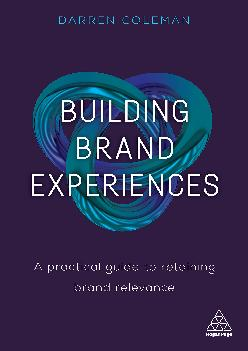 [DOWNLOAD] -  Building Brand Experiences: A Practical Guide to Retaining Brand Relevance