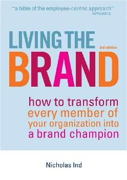 [READ] -  Living the Brand: How to Transform Every Member of Your Organization Into a Brand Champion
