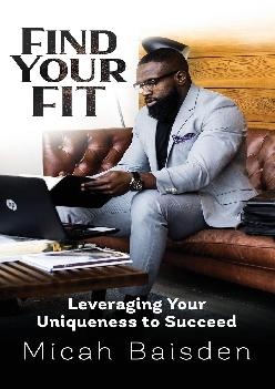 [READ] -  Find Your FIT: Leveraging Your Uniqueness to Succeed