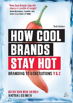 [EPUB] -  How Cool Brands Stay Hot: Branding to Generations Y and Z