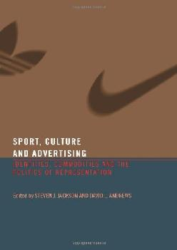 [DOWNLOAD] -  Sport, Culture and Advertising: Identities, Commodities and the Politics of Representation