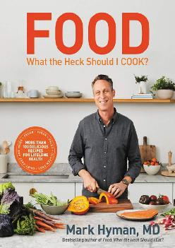 [DOWNLOAD] Food: What the Heck Should I Cook?: More than 100 Delicious Recipes--Pegan, Vegan, Paleo, Gluten-free, Dairy-free, and Mor...