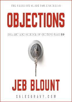 [READ] -  Objections: The Ultimate Guide for Mastering the Art and Science of Getting past No