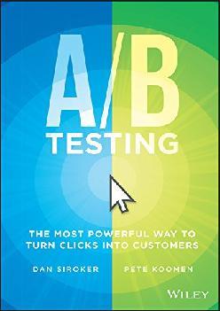 [READ] -  A / B Testing: The Most Powerful Way to Turn Clicks Into Customers