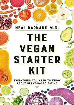 [EBOOK] The Vegan Starter Kit: Everything You Need to Know About Plant-Based Eating