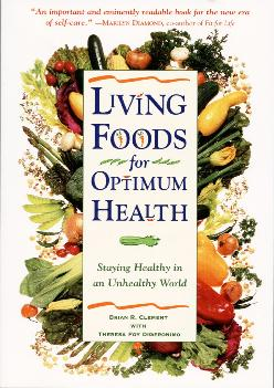 [EBOOK] Living Foods for Optimum Health : Staying Healthy in an Unhealthy World