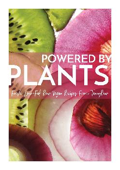 [EBOOK] Powered By Plants: Fresh Low-Fat Raw Vegan Recipes From TannyRaw