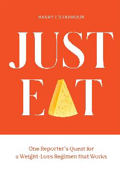 [EBOOK] Just Eat: One Reporter\'s Quest for a Weight-Loss Regimen that Works