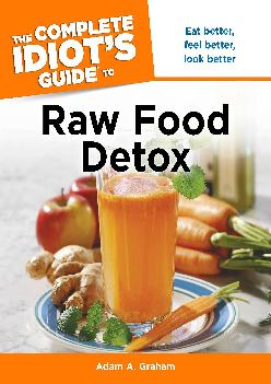 [EBOOK] The Complete Idiot\'s Guide to Raw Food Detox