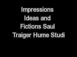 Impressions Ideas and Fictions Saul Traiger Hume Studi