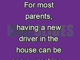 Dear Friend, For most parents, having a new driver in the house can be nerve wrecking... PDF document - DocSlides
