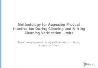 Methodology for Assessing Product Inactivation During Cleaning and Set