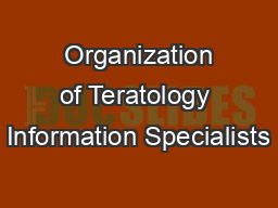 Organization of Teratology Information Specialists