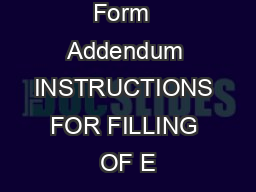 Page  of  Form  Addendum INSTRUCTIONS FOR FILLING OF E PowerPoint PPT Presentation