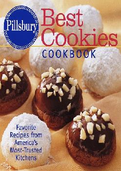 [READ] -  Pillsbury: Best Cookies Cookbook: Favorite Recipes from America\'s Most-Trusted Kitchens