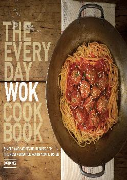 [EPUB] -  The Everyday Wok Cookbook: Simple and Satisfying Recipes for the Most Versatile Pan in Your Kitchen