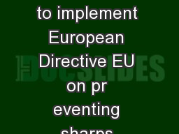 st December  A report on HSEs consultation on proposals to implement European Directive EU on pr eventing sharps injuries in the hospital and healthcare sector