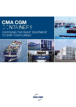 CMA CGM  CHOOSING THE RIGHT EQUIPMENT TO SHIP YOUR ARGO SELECTING A CONTAINER NEE DS NT INE R YP    ENERA L PU CONTAINER Boxes cartons cases sacks bales pallets drums REE ER CONTAINER EN TO P CONTAINE