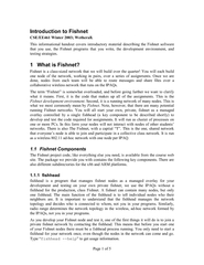 Page 1 of 5 This informational handout covers introductory material describing the Fishnet software that you use, the Fishnet programs that you write, the development environment, and testing strategies. 1 What is Fishnet? Fishnet is a class-sized network